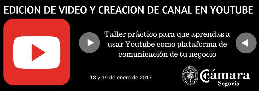 EDICION DE VIDEO Y CREACION DE CANAL EN YOUTUBE
