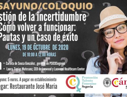 """DESAYUNO/COLOQUIO """"GESTIÓN DE LA INCERTIDUMBRE EN ESTA NUEVA NORMALIDAD, CÓMO VOLVER A FUNCIONAR"""